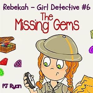 Rebekah - Girl Detective #6: The Missing Gems Audiobook