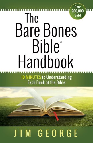 The Bare Bones Bible® Handbook: 10 Minutes to Understanding Each Book of the Bible (The Bare Bones Bible® Series) Easy Handbook