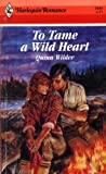 img - for To Tame A Wild Heart book / textbook / text book