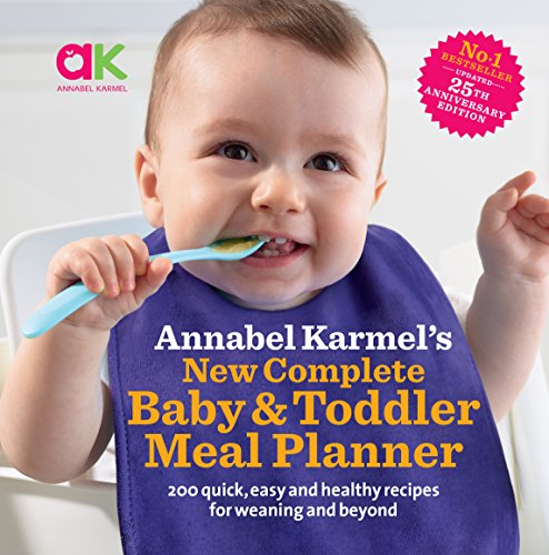 Annabel Karmel's New Complete Baby & Toddler Meal Planner by Annabel Karmel