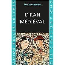 Iran médiéval (L')