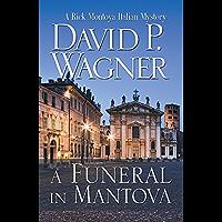 A Funeral in Mantova (Rick Montoya Italian Mysteries Book 5)