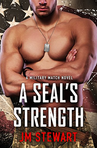 A SEAL's Strength (Military Match) by [Stewart, JM]