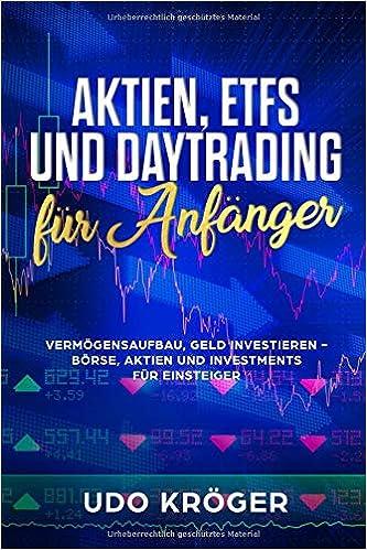 Aktien Etfs Und Daytrading Für Anfänger Vermögensaufbau Geld