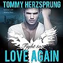 Fight to Love Again (German Edition) Hörbuch von Tommy Herzsprung Gesprochen von: Jimmy Herz