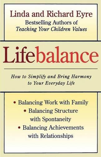 Lifebalance: Linda Eyre, Richard Eyre: 9780684811284: Amazon.com ...