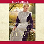 The Bridesmaid: Home to Hickory Hollow, Book 2 | Beverly Lewis