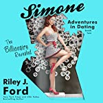 The Billionaire Revealed: Simone: Adventures in Dating, Book 2 | Riley J. Ford