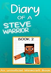 Diary of a Minecraft Steve the Warrior Book 2: (books for kids) (Minecraft Steve the Warrior Collection)