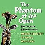 The Phantom of the Open | Scott Murray,Simon Farnaby