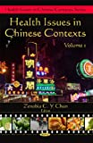 Health Issues in Chinese Contexts, Zenobia C. Y. Chan, 160692690X