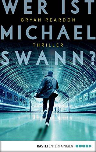Wer ist Michael Swann?: Thriller (German Edition)
