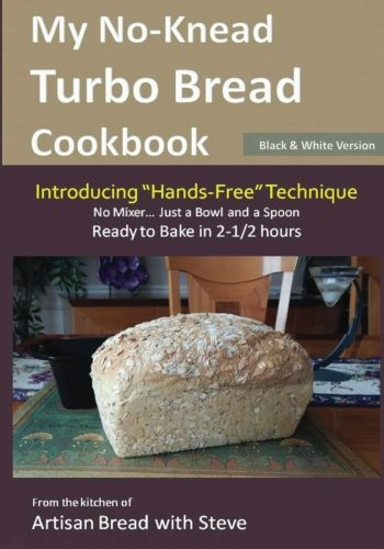 My No-Knead Turbo Bread Cookbook (Introducing