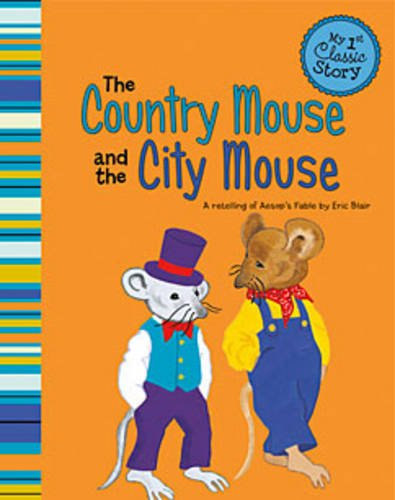 the-country-mouse-and-the-city-mouse-a-retelling-of-aesops-fable-my-first-classic-story