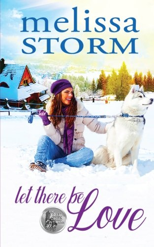 Let There Be Love (The Sled Dog Series) (Volume 1)