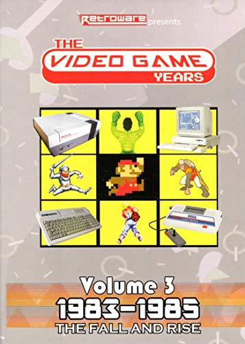 The Video Game Years Volume 3: The Fall And Rise [1983-1985]