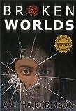 Broken Worlds, Anitha Robinson, 1933767375