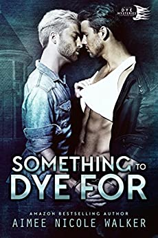 Something to Dye For (Curl Up and Dye Mysteries, #2) by [Walker, Aimee Nicole]