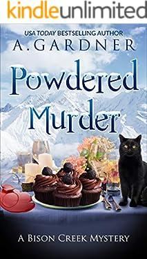 Powdered Murder (Bison Creek Mysteries Book 1)