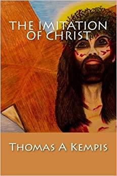 The Imitation Of Christ by Thomas a Kempis (2014-01-13)