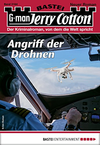 Jerry Cotton 3184 - Krimi-Serie: Angriff der Drohnen (German Edition)