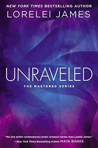 Unraveled (The Mastered Series) by Berkley
