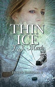 Thin Ice (Heart & Endurance Book 2) by [Marlo, J.S.]
