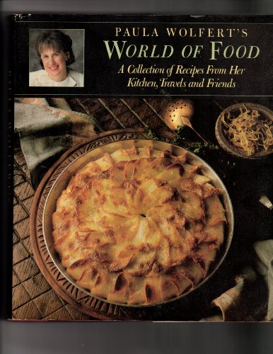 Books : Paula Wolfert's world of food: A collection of recipes from her kitchen, travels, and friends