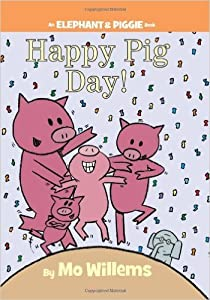Paperback Happy Pig Day! (An Elephant and Piggie Book) Book