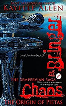 Bringer of Chaos: The Origin of Pietas (Military Genetic Engineering in a Dystopian World) (English Edition) de [Allen, Kayelle]