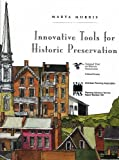 Innovative Tools For Historic Preservation by Marya Morris (1992-09-01)