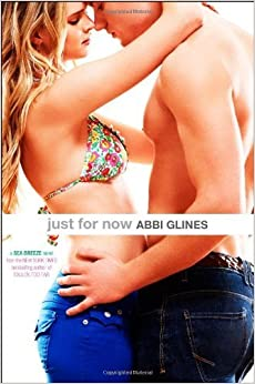 Book Just for Now (Sea Breeze) by Abbi Glines (2013-08-27)