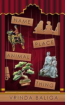 Name, Place, Animal, Thing: A collection of short stories by [Baliga, Vrinda, Baliga, Vrinda]