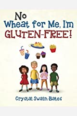 No Wheat for Me, I'm Gluten-Free! Paperback