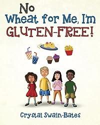 No Wheat for Me, I'm Gluten-Free!