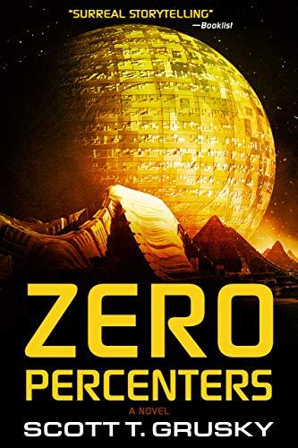 Zero Percenters: A Novel by [Grusky, Scott T.]