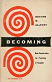 img - for Becoming: Basic considerations for a psychology of personality (Based on the Terry lectures delivered at Yale) book / textbook / text book