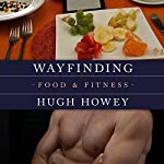 Wayfinding - Food and Fitness | Hugh Howey
