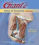 Grant's Atlas of Anatomy, 12th Edition 12th (twelfth) Edition by Anne M. R. Agur, Arthur F. Dalley [2008]