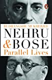 Nehru and Bose: Parallel Lives (City Plans)