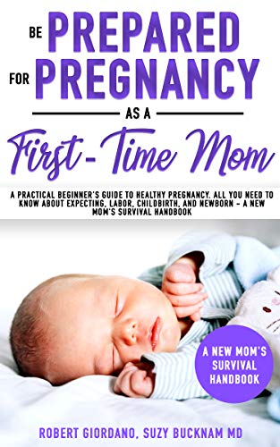36050bf5f Be Prepared for Pregnancy as a First-Time Mom: A Practical Beginner's Guide  to