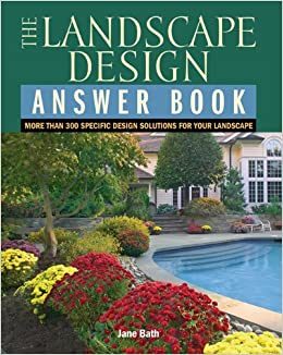 The Landscape Design Answer Book More Than 300 Specific Design