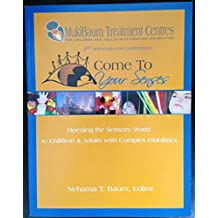 Come to Your Senses (Come to Your Senses: Opening the sensory World to Children & Adults with Complex Disabilities)