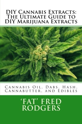 DIY-Cannabis-Extracts-The-Ultimate-Guide-to-DIY-Marijuana-Extracts-Cannabis-Oil-Dabs-Hash-Cannabutter-and-Edibles