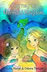 Journey to Mermaid Kingdom (The Tail of the Mermaids Book 1)