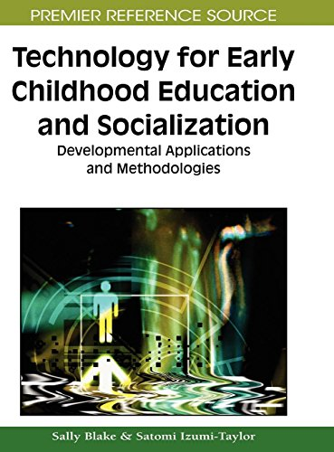 Technology for Early Childhood Education and Socialization: Developmental Applications and Methodologies