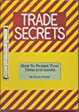 img - for Trade secrets: How to protect your ideas and assets book / textbook / text book