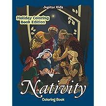 Nativity Coloring Book: Holiday Coloring Book Edition (Nativity Coloring and Art Book Series)