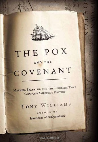 Image of The Pox and the Covenant: Mather, Franklin, and the Epidemic That Changed America's Destiny