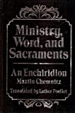 Ministry, Word, and Sacraments, Martin Chemitz, 0570032954